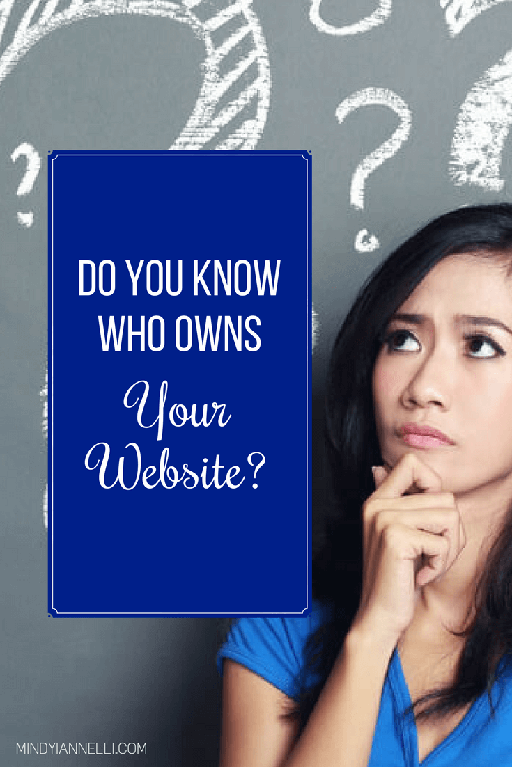 You are probably under the impression that, as the business owner, you own your business website. Don't be so sure!